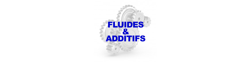 Fluides & Additifs